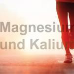 Unter der täglichen Aufnahme von Magnesium und Kalium verbesserte sich die Reaktion des Stoffwechsels auf Belastung – wenn bei dieser Person zu Beginn ein Magnesium-Mangel vorgelegen war, ergab eine österreichische Studie aus dem Jahr 2013.