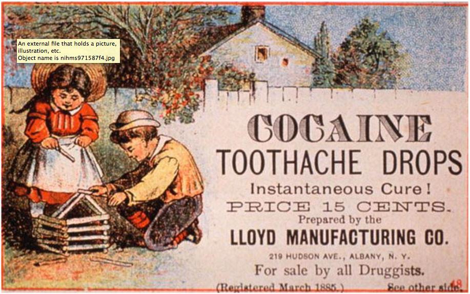 Kokain gegen: Zahnschmerzen Cocaine Toothache Drops © Reprinted from the U.S. National Library of Medicine.